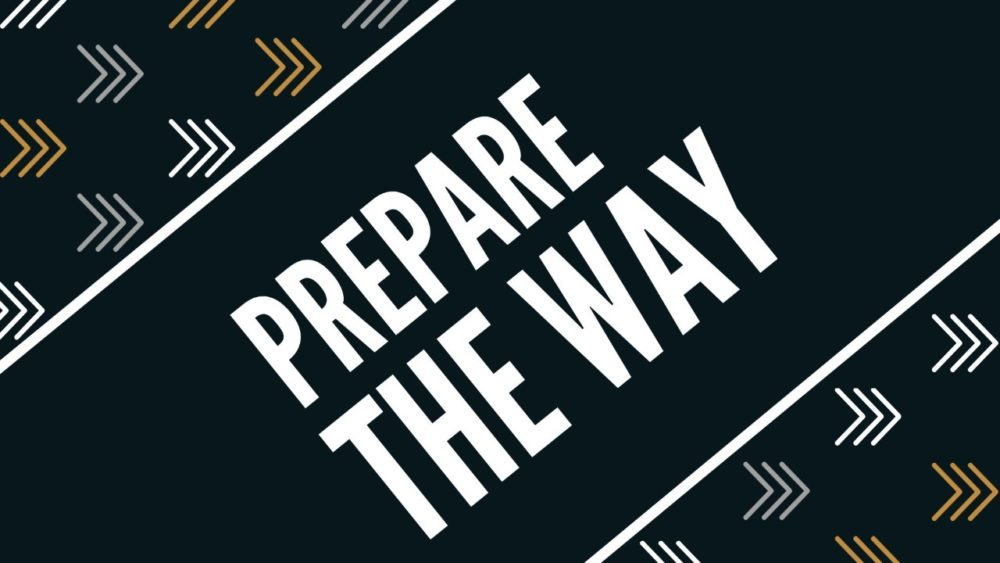 Prepare the Way (Foundations Series)